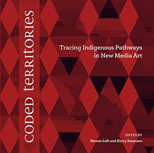 Coded Territories: Tracing Indigenous Pathways in New Media Art (Paperback): Steven Loft
