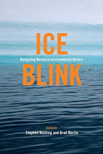 9781552388549: Ice Blink: Navigating Northern Environmental History (Canadian History and Environment)