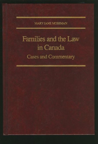 Families and the Law in Canada: Cases and Commentary: Mossman, Mary Jane