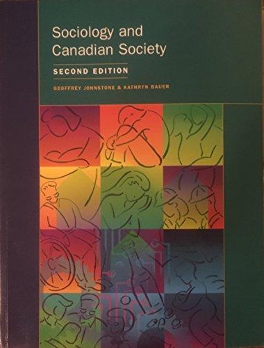 Sociology and Canadian Society, 2nd Edition: Kathryn Bauer Geoffrey