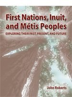 9781552391679: First Nations, Inuit, Metis Peoples: Exploring Their Past, Present, and Future