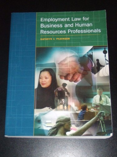 Employment Law For Business And Human Resources: Kathryn J. Filsinger
