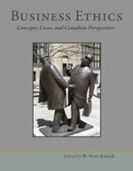 Business Ethics: Concepts, Cases, And Canadian Perspectives: W Peter Kissick
