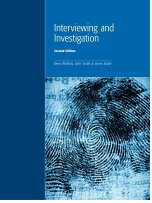 Interviewing and Investigation: 2nd Edition 2011: James Euale, John