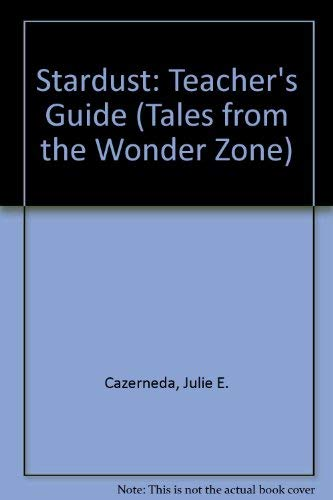 9781552440070: Stardust: Teacher's Guide (Tales from the Wonder Zone)