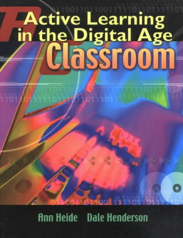 Active Learning in the Digital Age Classroom: Heide, Ann;Henderson, Dale