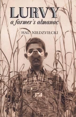 Lurvy: A Farmer's Almanac: Niedzviecki, Hal