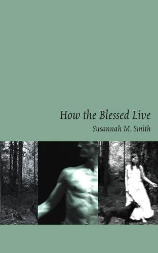 How the Blessed Live: Smith, Susannah