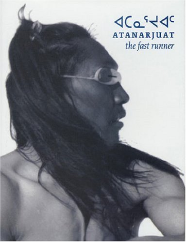 9781552451137: Atanarjuat, the Fast Runner: The Fast Runner : Inspired by a Traditional Inuit Legend of Igloolik