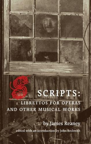 9781552451496: Scripts: Librettos for Operas and Other Musical Works
