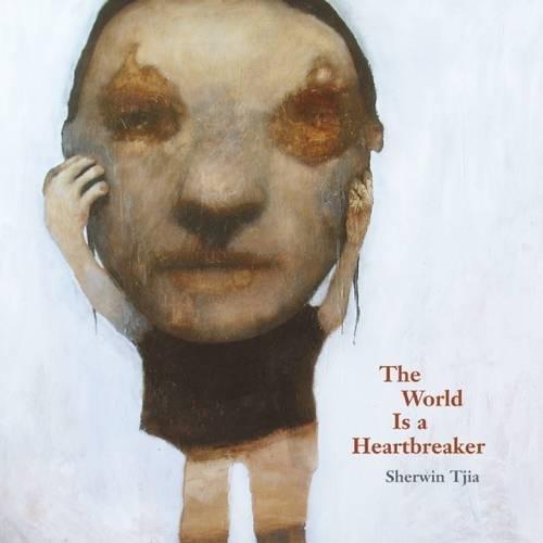 The World is a Heartbreaker: Sherwin Tjia