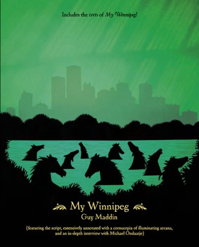 My Winnipeg [With Dvd]: Guy Maddin