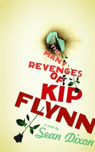 The Many Revenges of Kip Flynn: Dixon, Sean