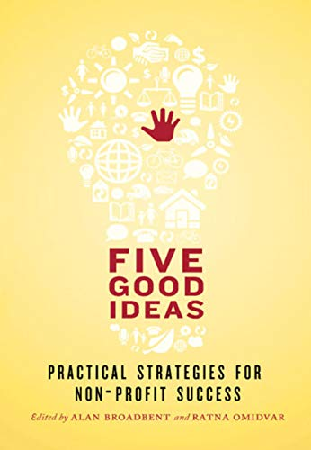 9781552452462: Five Good Ideas: Practical Strategies for Non-Profit Success