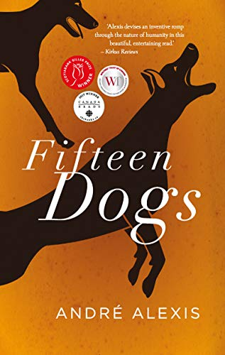 Fifteen Dogs (SIGNED TRUE Canadian First Edition;: Alexis, Andre