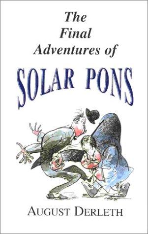 The Final Adventures of Solar Pons: Derleth, August