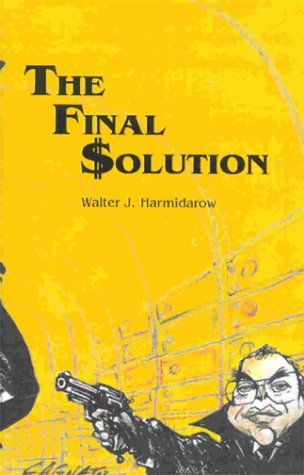 The final solution: Harmidarow, Walter J