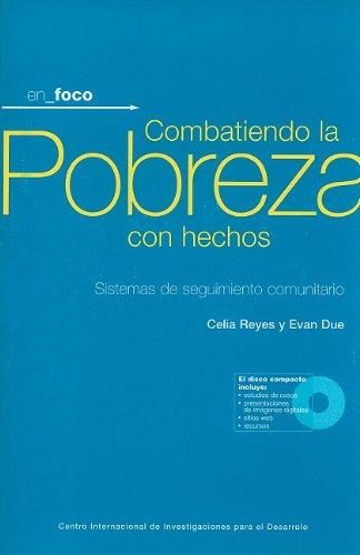 Combatiendo la pobreza con hechos: Sistemas de: Reyes, Celia, Due,