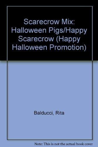 Scarecrow Mix: Halloween Pigs/Happy Scarecrow (Happy Halloween Promotion) (1552540898) by Rita Balducci
