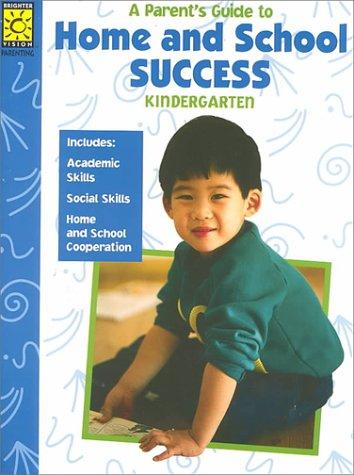 A Parent's Guide to Home and School Success: Kindergarten (Home & School Success): Carol ...