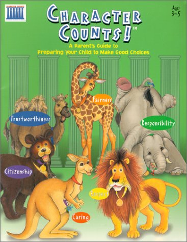 9781552542200: Character Counts!: A Parent's Guide to Preparing Your Child to Make Good Choices