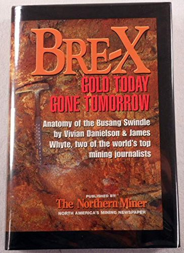 9781552570036: Bre-X: Gold Today, Gone Tomorrow, Anatomy of the Busang Swindle