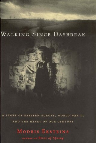 9781552630198: Walking since daybreak a story of eastern europe world war II and the heart of our century