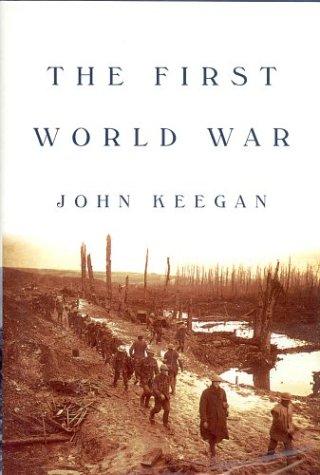 The First World War: Keegan, John