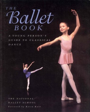 9781552630501: The Ballet Book: A Young Person's Guide to Classical Dance