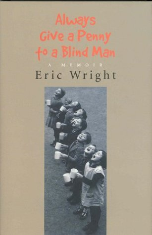 Always Give a Penny to a Blind Man: Wright, Eric