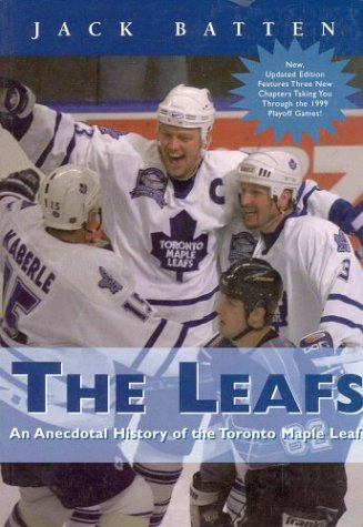 The Leafs: An Anecdotal History of the Toronto Maple Leafs (9781552630754) by batten-jack