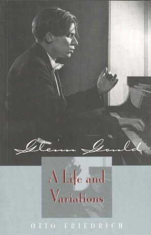 9781552631539: Glenn Gould : A Life and Variations