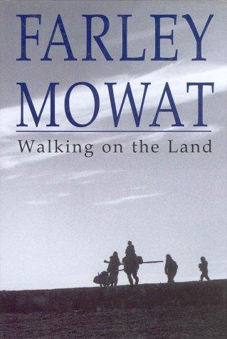 Walking on the Land: Mowat, Farley