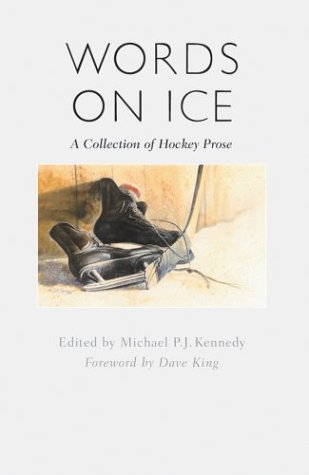 Words on Ice: A Collection of Hockey Prose