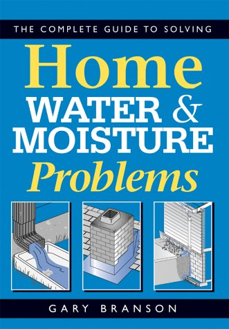 9781552632284: Complete Guide to Solving Home Water & Moisture Problems