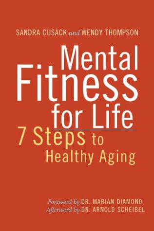 Mental Fitness for Life: A 7 Step Guide to Healthy Aging: Sandra Cusack