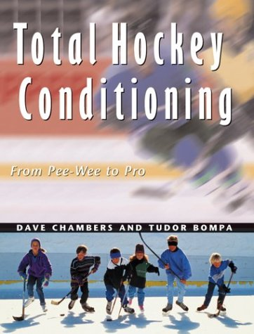 Total Hockey Conditioning : From Peewee to Pro: Tudor O.; Chambers, Dave Bompa