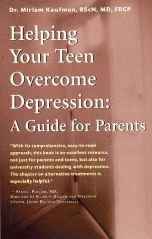 Helping Your Teen Overcome Depression : A Guide for Parents: Miriam Kaufman