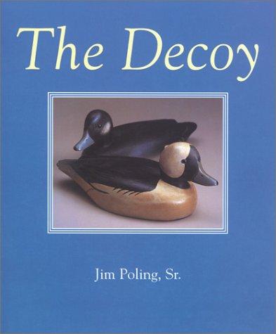 The Decoy: Poling Sr., Jim