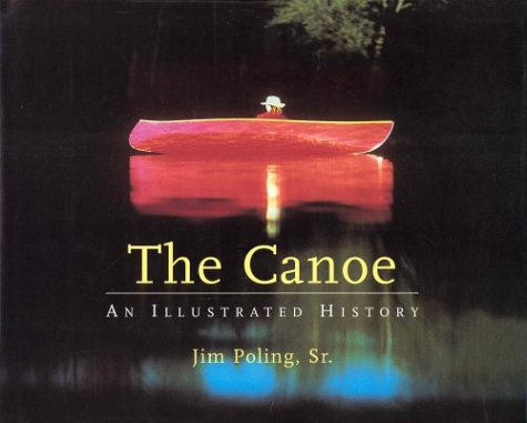 9781552633106: Canoe, The: An Illustrated History