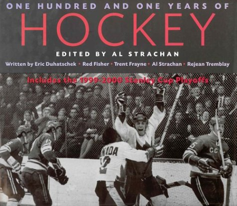 9781552633144: One Hundred & One Years of Hockey: The Chronicles of a Century on Ice with Over 400 Photographs