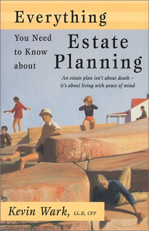 Estate Planning for Fun and Profit : Kevin Wark