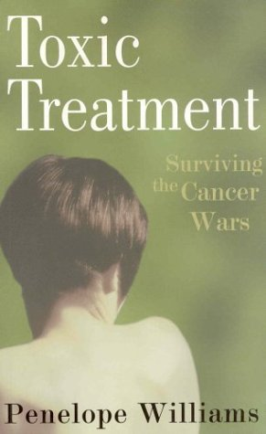 Toxic Treatment: Surviving the Cancer Wars