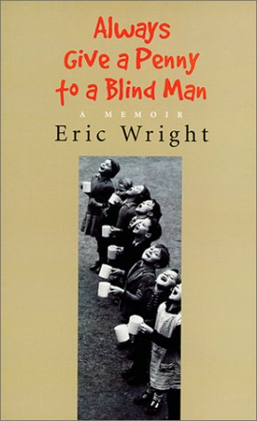 Always Give a Penny to a Blind: Wright, Eric; text