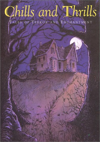 9781552633809: Chills and Thrills: Tales of Terror and Enchantment