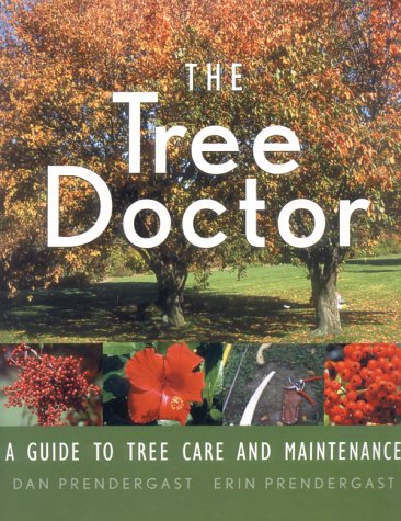 9781552634035: The Tree Doctor: A Guide to Tree Care and Maintenance