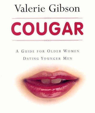 9781552634103: Cougar : A Guide for Older Women Dating Younger Men