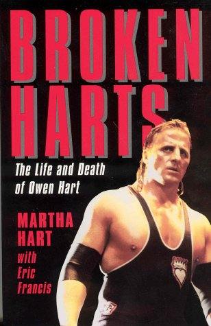 9781552634615: Broken Hart: The Life and Death of Owen Hart