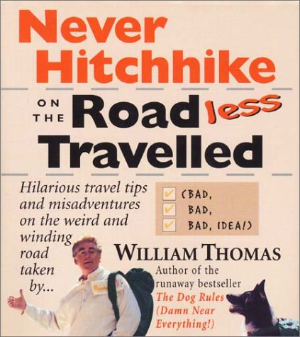Never Hitchhike on the Road Less Travelled: Bad, Bad, Bad Idea!