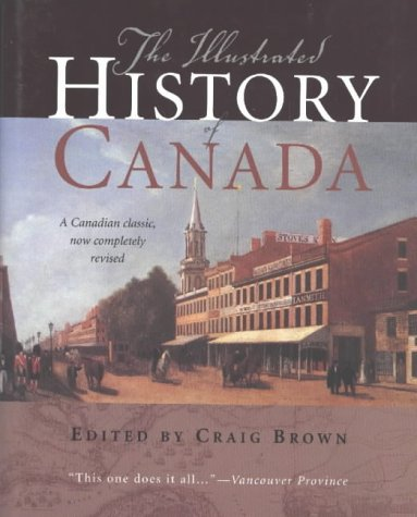 9781552634882: The Illustrated History of Canada, Revised Edition